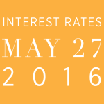 Interest Rates as of May 27, 2016